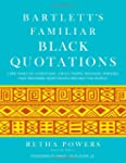 Bartlett's Familiar Black Quotations:...