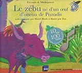 echange, troc Muriel Bloch - Le zébu né d'un oeuf d'oiseau de Paradis : Un conte de Madagascar (1CD audio)