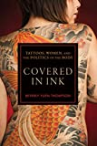 img - for Covered in Ink: Tattoos, Women and the Politics of the Body (Alternative Criminology) book / textbook / text book