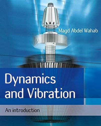 Aeberuthey s247ebook free pdf dynamics and vibration an dynamics and vibration an introduction by magd abdel wahab fandeluxe Images