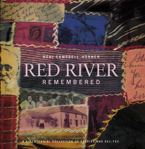 Red River Remembered: A Bicentennial Collection of Stories and Recipes by Noni Campbell—Horner