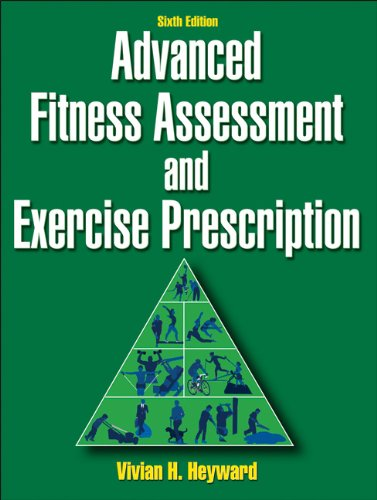Advanced Fitness Assessment and Exercise Prescription-6th...