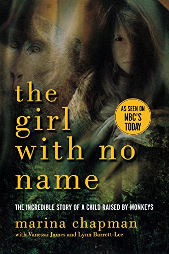 the-girl-with-no-name-the-incredible-story-of-a-child-raised-by-monkeys