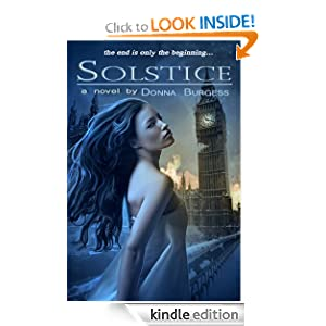 Free Kindle Book: Solstice: a novel of the Zombie Apocalypse, by Donna Burgess. Publisher: E-Volve Books (May 7, 2012)