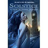 Solstice: a novel of the Zombie Apocalypse ~ Donna Burgess
