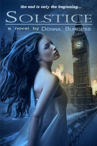 Solstice: a novel of the Zombie Apocalypse [Kindle Edition] by Donna Burgess