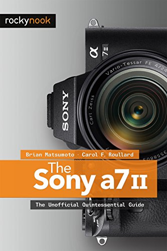 Download The Sony A7 II: The Unofficial Quintessential Guide