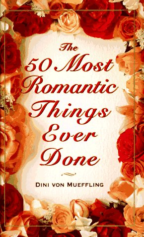 50 Most Romantic Things Ever Done, DINI VON MUEFFLING