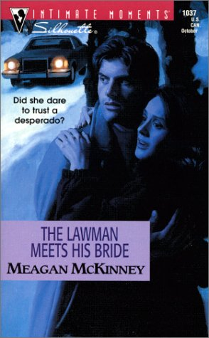 The Lawman Meets His Bride: Matched in Montana (Silhouette Intimate Moments No. 1037) (Intimate Moments, 1037), MEAGAN MCKINNEY