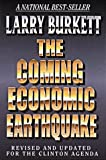 The Coming Economic Earthquake: Revised and Expanded for the Clinton Agenda