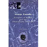 George Eastman: Founder of Kodak and the Photography Business (Business Biographies) ~ Carl W. Ackerman