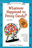 Whatever Happened to Penny Candy? (0942617312) by Richard J. Maybury