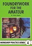 Foundrywork for the Amateur