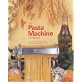 The Pasta Machine Cookbook: 100 Simple and Successful Home Pasta Making Recipesby Gina Steer