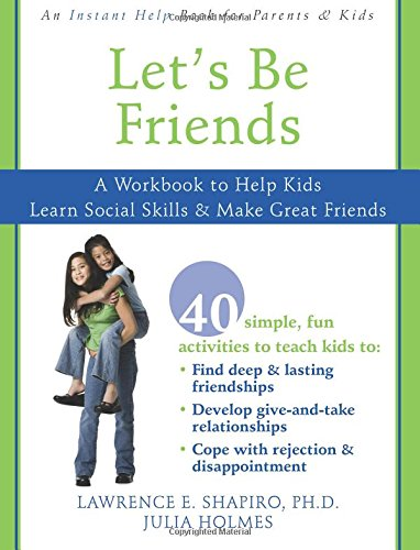 Let's Be Friends: A Workbook to Help Kids Learn Social Skills and Make Great Friends (Making Friends Kids compare prices)