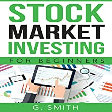 Stock Market Investing for Beginners Audiobook by G. Smith Narrated by Michael Ahr