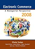 Electronic Commerce 2008 (Electronic Commerce) (0132243318) by Turban, Efraim
