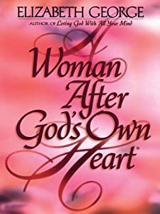 Cover of &quot;A Woman After God's Own Heart&quot;
