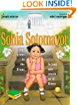 Sonia Sotomayor: A Judge Grows in the...