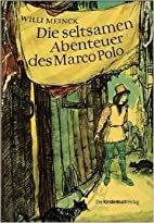 Die seltsamen Abenteuer des Marco Polo. /…