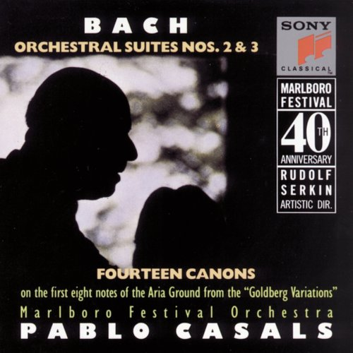 Bach: Orchestral Suites 2 &amp; 3, Goldberg Canons by Johann Sebastian Bach,&#32;Pablo Casals and Marlboro Festival Orchestra