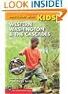 Best Hikes With Kids: Western Washington & the Cascades