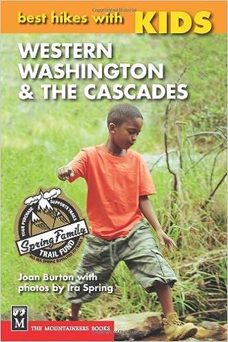 Best Hikes With Kids: Western Washington & the Cascades written by Joan Burton