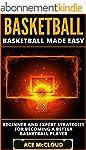 Basketball: Basketball Made Easy: Beg...