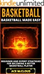 Basketball: Basketball Made Easy: Beg...