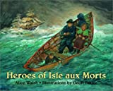 img - for Heroes of Isle aux Morts book / textbook / text book