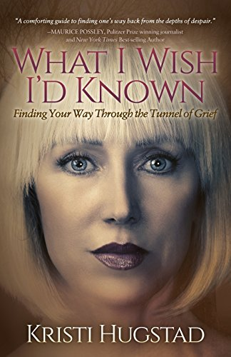 What I Wish I'd Known: Finding Your Way Through the Tunnel of Grief [Hugstad, Kristi] (Tapa Blanda)