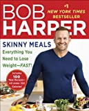 img - for Skinny Meals: Everything You Need to Lose Weight-Fast! book / textbook / text book