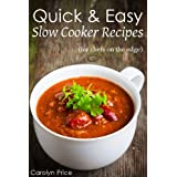 Quick & Easy Slow Cooker Recipes (for chefs on the edge) ~ Carolyn Price