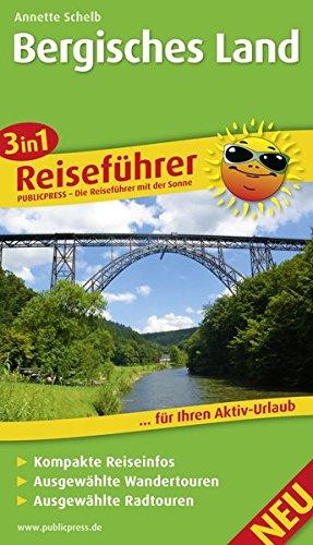 Bergisches Land: 3in1-Reiseführer für Ihren Aktiv-Urlaub, kompakte Reiseinfos, ausgewählte Rad- und Wandertouren, exakte Karten im idealen Maßstab