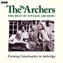 Vintage Archers: Farming Catastrophes in Ambridge Radio/TV Program by  AudioGO Ltd Narrated by  uncredited