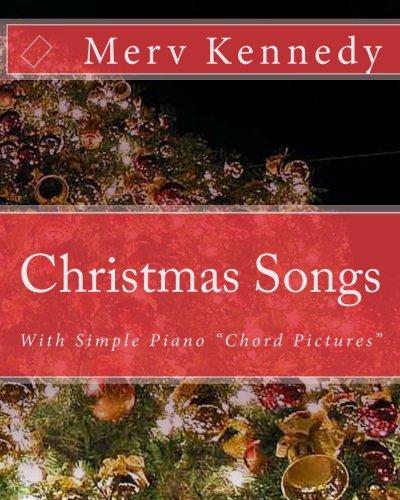 Christmas Songs: Kennedy Visual Piano Method