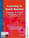 img - for Learning to Teach Number: A Handbook for Students and Teachers in the Primary School (The Stanley Thrones Teaching Primary Maths Series) book / textbook / text book
