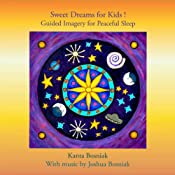 Sweet Dreams for Kids! Guided Imagery for Peaceful Sleep | [Kanta Bosniak]