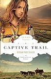 Captive Trail (The Texas Trail Series Book 2)