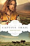 Captive Trail (The Texas Trail Series)