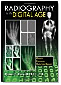 Radiography in the Digital Age: Physics - Exposure - Radiation Biology