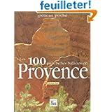 Les 100 plus belles balades en Provence