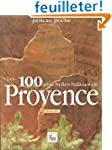 Les 100 plus belles balades en Provence