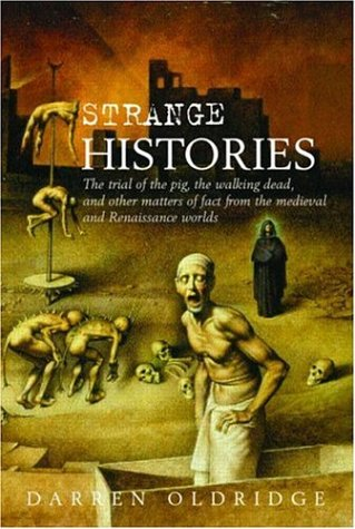 Strange Histories: The Trial of the Pig, the Walking...