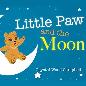 Little Paw and the Moon | [Crystal Wood Campbell]