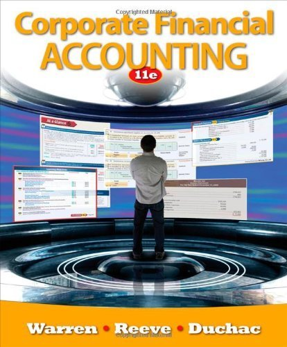 Warren, Carl S.; Reeve, James M.; Duchac, Jonathan's Corporate Financial Accounting (Available Titles Aplia) 11th (eleventh) edition by Warren, Carl S.; Reeve, James M.; Duchac, Jonathan published by South-Western College Pub [Paperback] (2011)