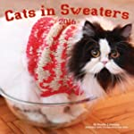 Cats in Sweaters 2016: 16-Month Calen...