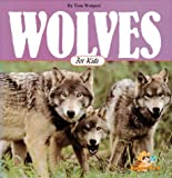 Wolves for Kids (Wildlife for kids)