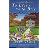 To Brie or Not To Brie (CHEESE SHOP MYSTERY) ~ Avery Aames