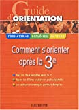 Guide d'orientation : Comment s'orienter apr�s la 3e